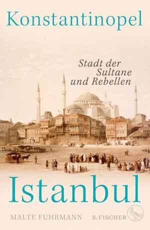 Malte Fuhrmann Konstantinopel - Istanbul Recensie