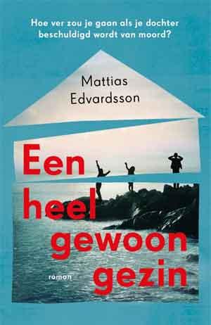 Mattias Edvardsson Een heel gewoon gezin Recensie