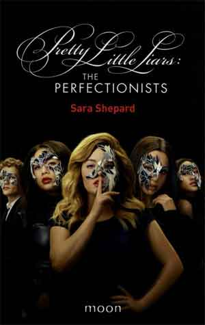 Sara Shepard Pretty Little Liars The Perfectionists Recensie