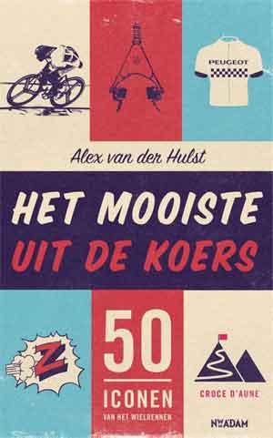 Alex van der Hulst Het mooiste uit de koers Recensie