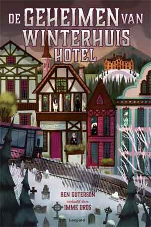 Ben Guterson De geheimen van het Winterhuis Hotel Recensie
