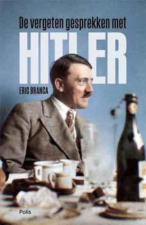 Eric Branca De vergeten gesprekken met Hitler Recensie