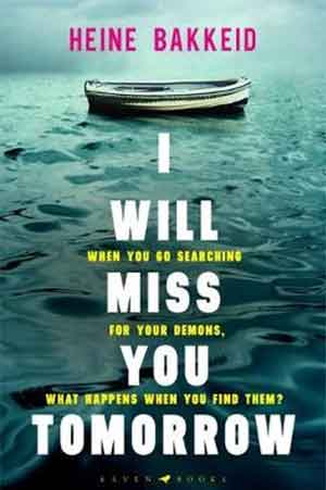 Heine Bakkeid I Will Miss You Tomorrow Recensie