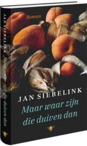 Jan Siebelink Maar waar zijn die duiven dan Recensie