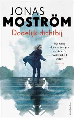 Jonas Moström Dodelijk dichtbij Recensie