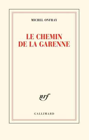 Michel Onfray Le chemin de la Garenne Recensie