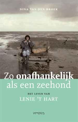 Nina van den Broek Zo onafhankelijk als een zeehond Recensie Lenie 't Hart Biografie