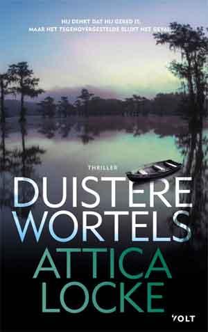 Attica Locke Duistere wortels Recensie