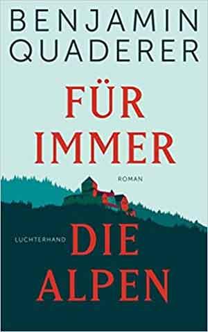 Benjamin Quaderer Für immer die Alpen Recensie