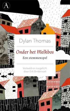 Dylan Thomas Onder het Melkbos Recensie