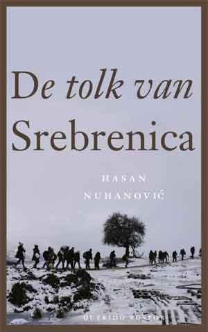 Hasan Nuhanovic De tolk van Srebrenica Recensie