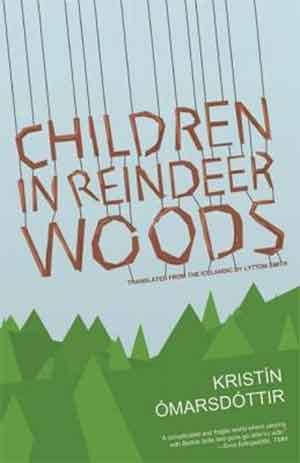 Kristín Ómarsdóttir Children in Reindeer Woods Recensie