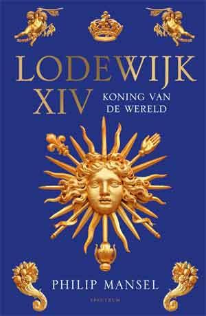 Philip Mansel Lodewijk XIV Biografie Recensie