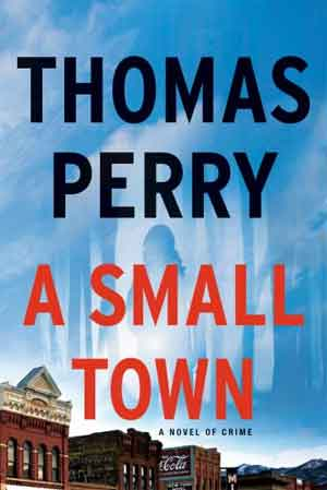 Thomas Perry A Small Town Recensie