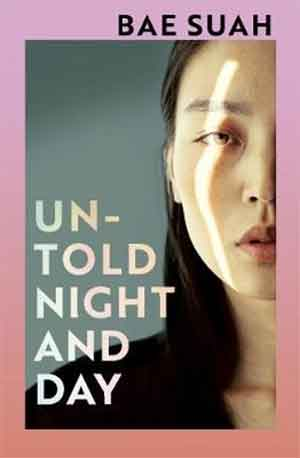 Bae Suah Untold Night and Day Recensie