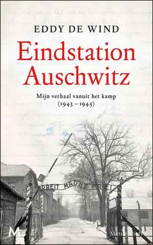 Eddy de Wind Eindstation Auschwitz Recensie