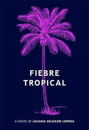 Juliana Delgado Lopera Fiebre Tropical Recensie