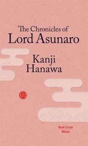 Kanji Hanawa The Chronicle of Lord Asunaro Recensie