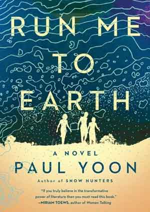 Paul Yoon Run Me to Earth Recensie