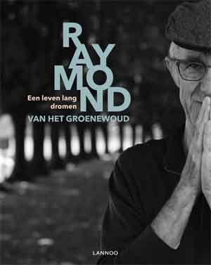 Raymond van het Groenewoud Fotoboek Een leven lang dromen Recensie