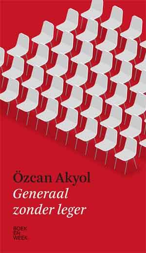 Özcan Akyol Generaal zonder leger Boekenweek Essay 2020