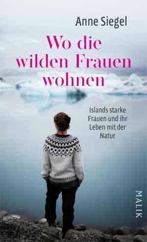 Anne Siegel Wo die wilden Frauen wohnen Recensie boek over vrouwen in IJsland