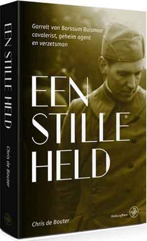 Chris de Bouter Een stille held Biografie van Garrelt van Borssum Buisman