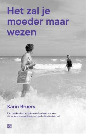 Karin Bruers Het zal je moeder maar wezen Recensie