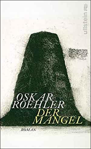 Oskar Roehler Der Mangel Recensie