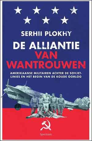 Serhii Plokhy De alliantie van wantrouwen Recensie
