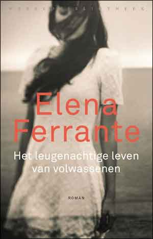 Elena Ferrante Het leugenachtige leven van volwassenen Recensie