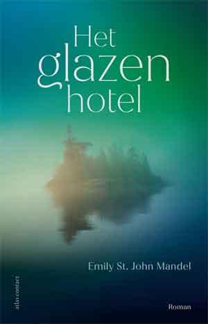 Emily St. John Mandel Het glazen hotel Recensie