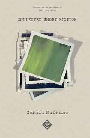 Gerald Murnane Collected Short Fiction Recensie