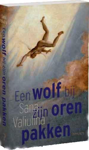 Sana Valiulina Een wolf bij zijn oren pakken Recensie