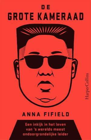 Anna Fifield De grote kameraad