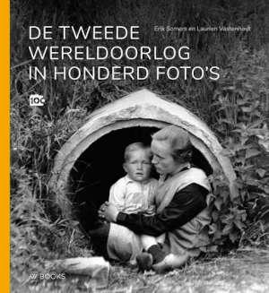 De Tweede Wereldoorlog in honderd foto's Fotoboek
