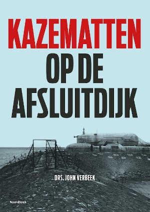 John Verbeek Kazematten op de Afsluitdijk Recensie