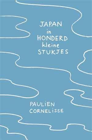 Paulien Cornelisse Japan in honderd kleine stukjes Recensie