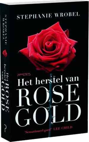 Stephanie Wrobel Het herstel van Rose Gold Recensie