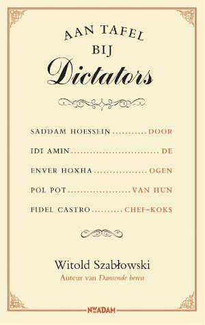 Witold Szablowski Aan tafel bij dictators Recensie