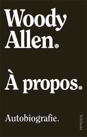 Woody Allen A propos Autobiografie Recensie