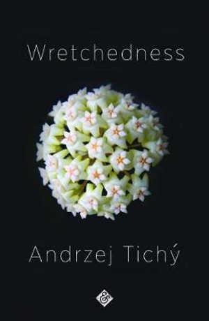 Andrzej Tichý Wretchedness Recensie