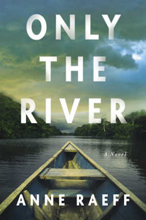 Anne Raeff Only the River Recensie