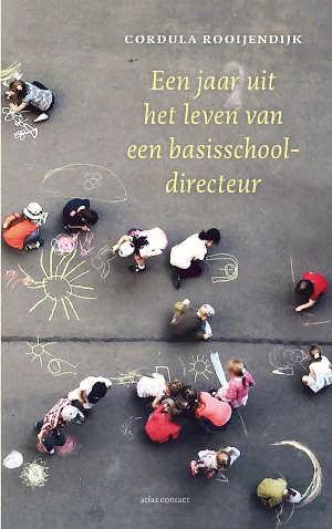 Cordula Rooijendijk Een jaar uit het leven van een basisschooldirecteur Recensie