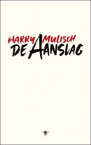 Harry Mulisch De aanslag Roman uit 1982