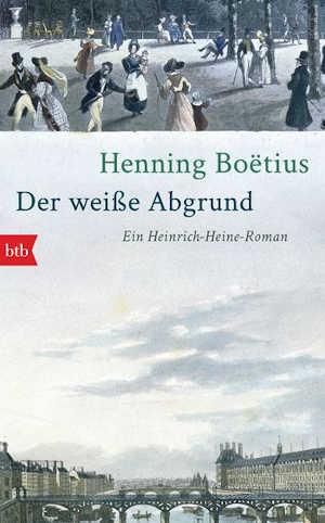 Henning Boëtius Der weiße Abgrund Heinrich Heine Roman