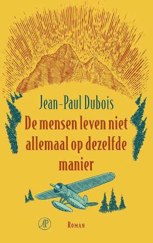 Jean-Paul Dubois De mensen leven niet allemaal op dezelfde manier Recensie