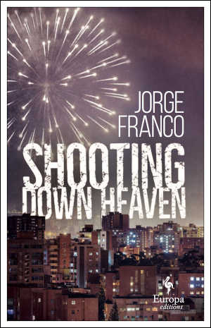 Jorge Franco Shooting Down Heaven Roman uit Colombia