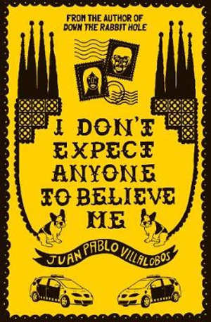 Juan Pablo Villalobos I Don's Expect Anyone to Believe Me Recensie
