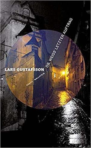 Lars Gustafsson Dr. Weiss' letzter Auftrag Recensie